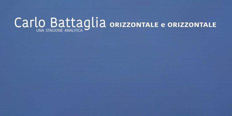 """Menhir Arte Contemporanea: dal 13 marzo la mostra """"Carlo Battaglia. ORIZZONTALE e ORIZZONTALE. Una stagione analitica"""""""