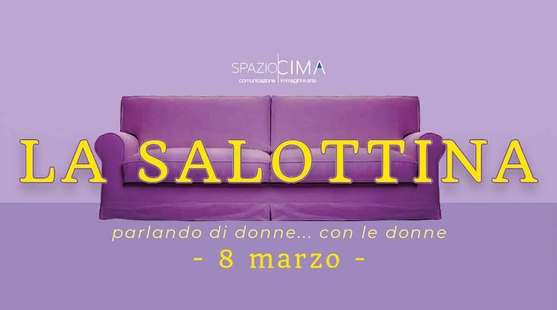 """La """"Salottina"""" – 8 marzo a SpazioCima"""