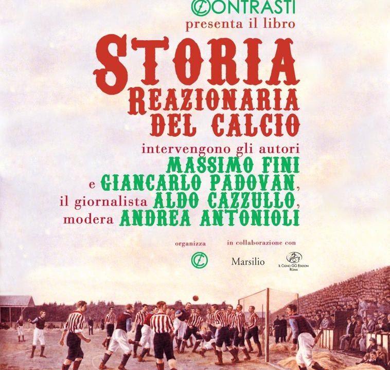 """""""Storia reazionaria del calcio"""": presentazione del libro giovedi 30 maggio in piazza San Salvatore in Lauro a Roma"""