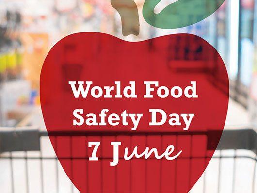 Prima Giornata Mondiale della sicurezza degli alimenti