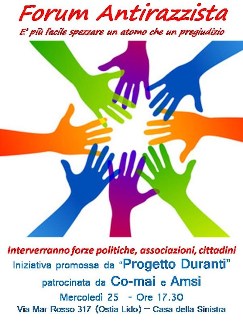 """Proia (Progetto Duranti): """"L'importante Forum Antirazzista di Ostia Lido si terrà mercoledì 25, dalle 17.30 in avanti, per tutta la serata"""""""