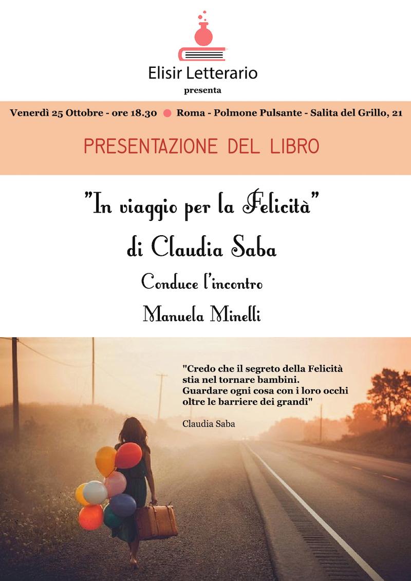 """Venerdì 25 Ottobre ore 18:30 al Polmone Pulsante presentazione del libro della scrittrice e giornalista Claudia Saba, """"In viaggio per la Felicità"""""""