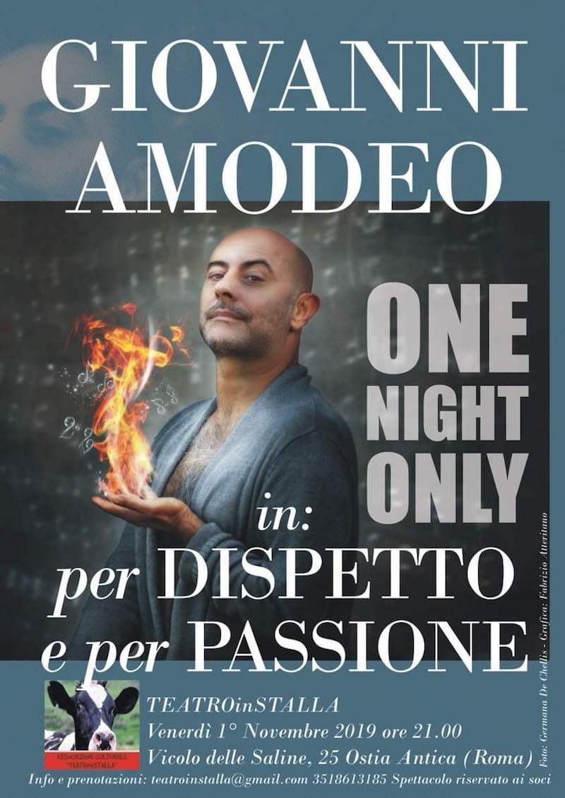 """One Night Only per """"Per Dispetto e per Passione"""" di Giovanni Amodeo al TeatroinStalla il 1 novembre alle 21 ad Ostia Antica"""