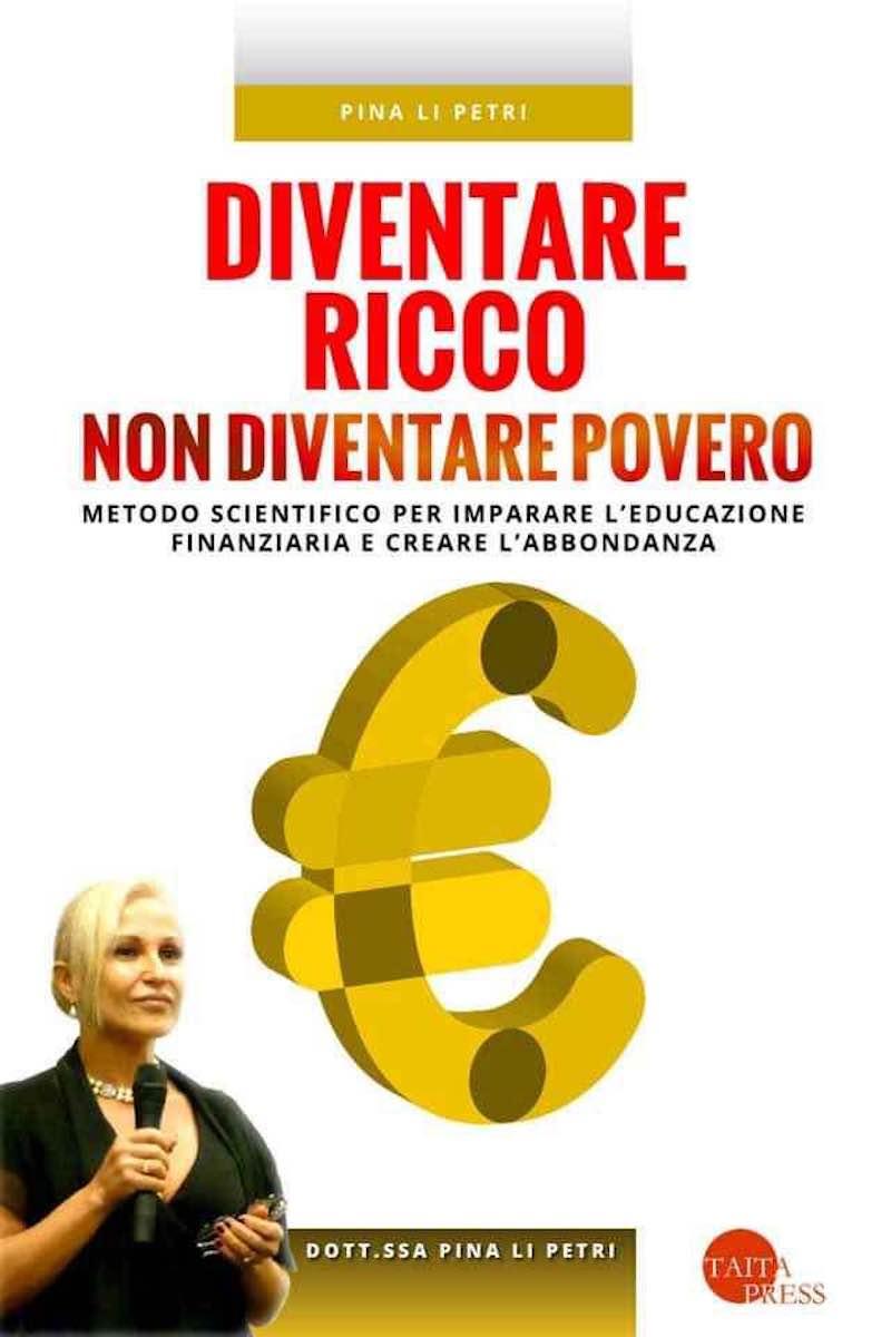 """""""Diventare Ricco non diventare povero"""": presentazione libro della Dottoressa Pina Li Petri"""