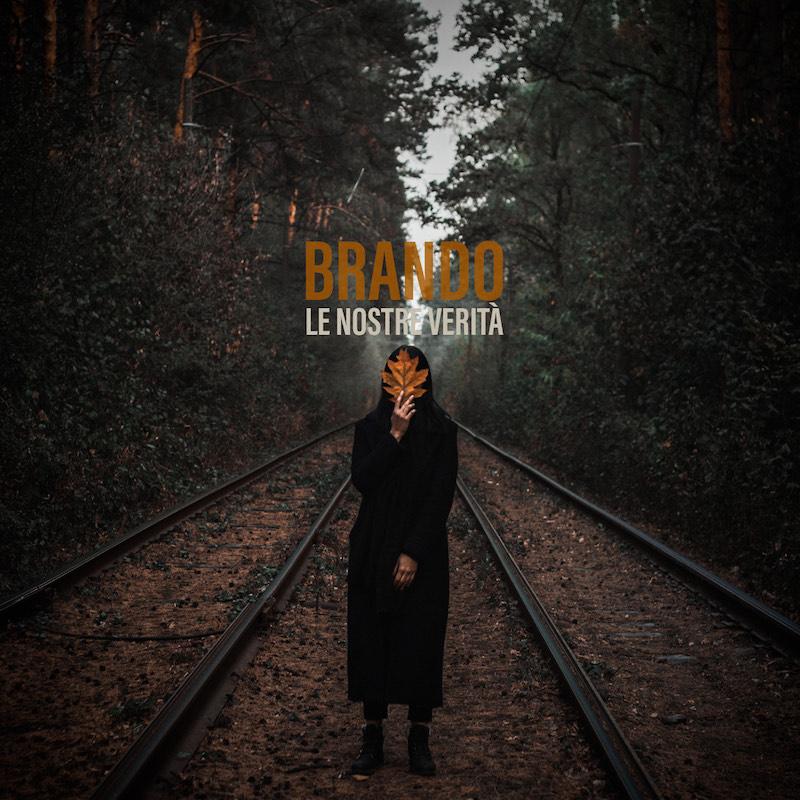 """""""Le nostre verità"""" il primo concept album di Brando ON AIR dal 12 novembre"""