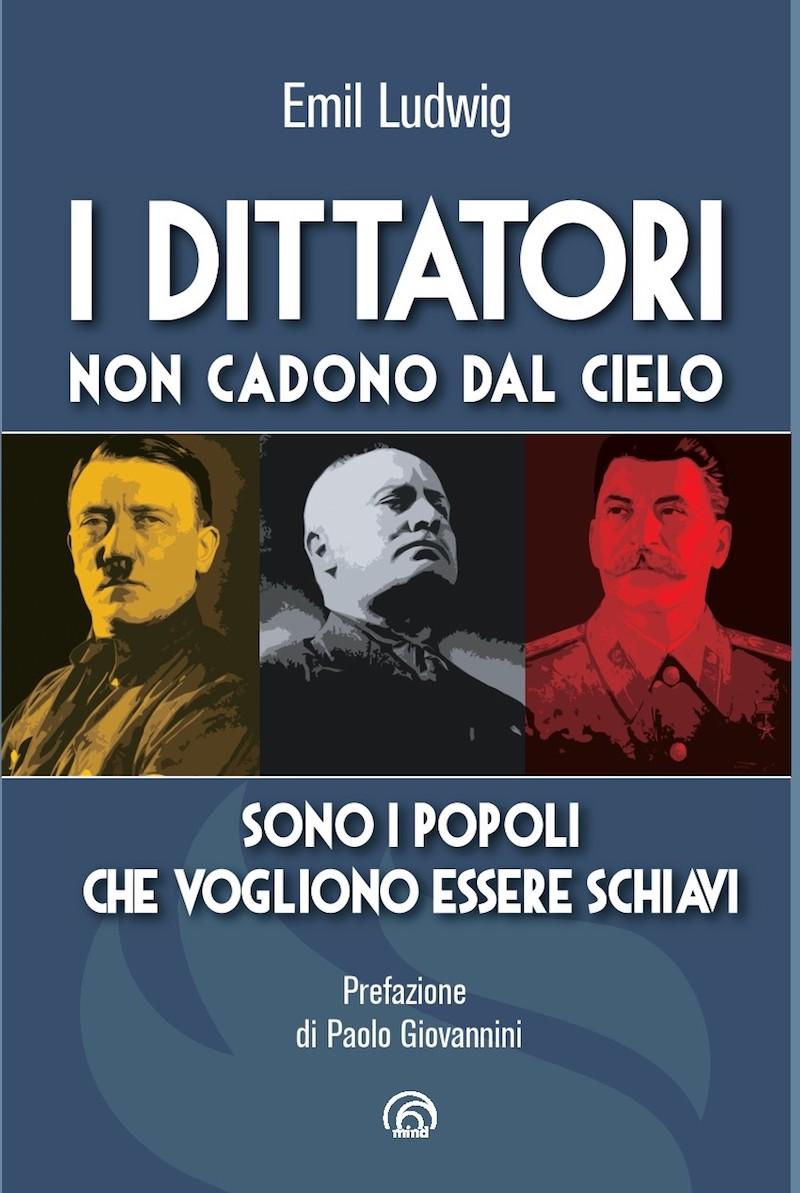 """Torna nelle librerie """"I dittatori non cadono dal cielo"""" di Emil Ludwig"""