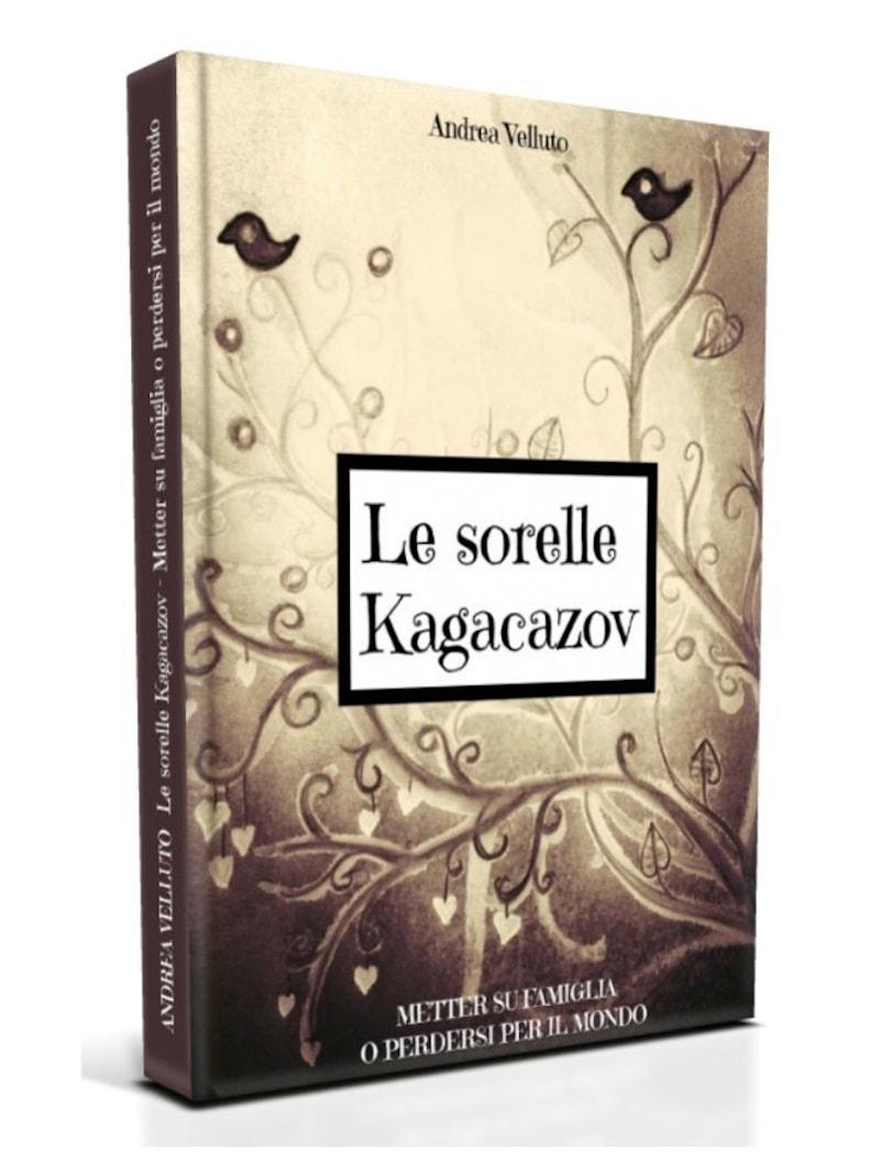 """""""LE SORELLE KAGACAZOV"""" – Manuela Minelli presenta l'ultimo romanzo dello scrittore bolognese Andrea Velluto, Venerdì 21 febbraio ore 18,30 – Polmone Pulsante, Salita del Grillo, 21"""