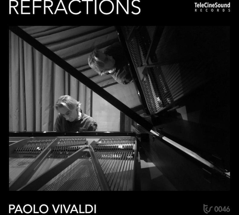 """Esce """"REFRACTIONS"""": solo piano per Paolo Vivaldi"""