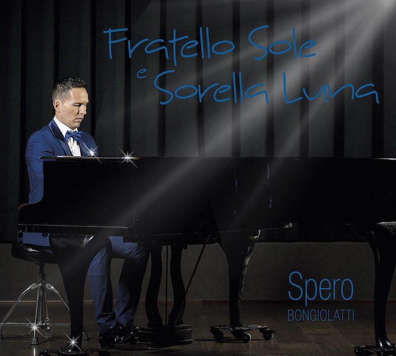 """Esce oggi sulle principali piattaforme digitali """"Fratello Sole e Sorella Luna"""" interpretata dal Maestro Spero Bongiolatti"""