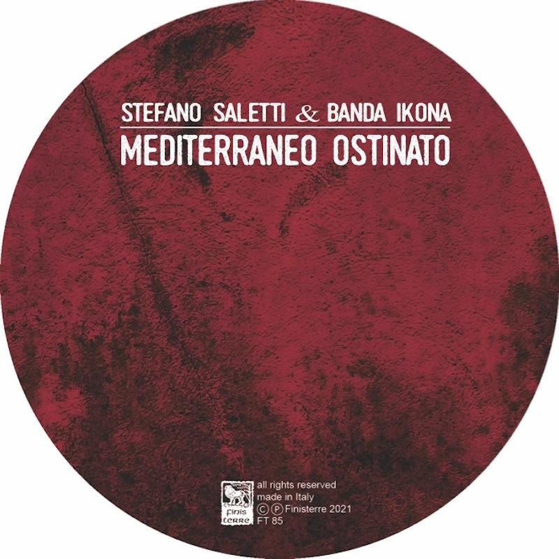 """Esce """"Mediterraneo Ostinato"""" di Stefano Saletti & Banda Ikona: la presentazione a """"I Concerti del Quirinale"""" su Rai Radio 3 domenica 28 marzo"""
