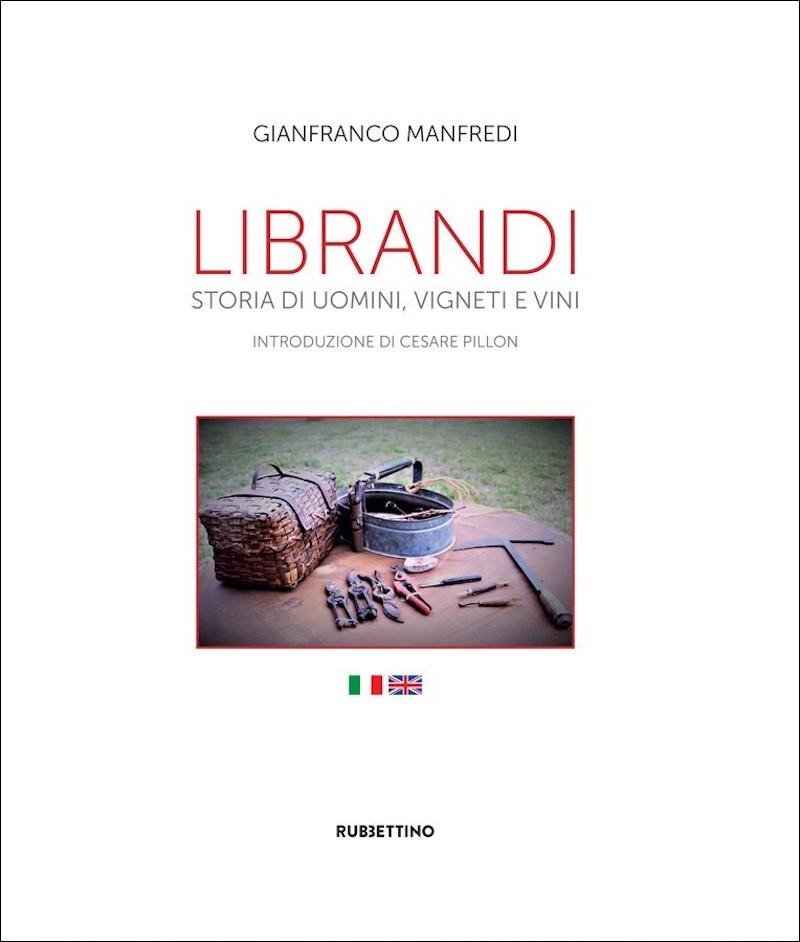 """""""Librandi – storia di uomini, vigneti e vini"""", edito da Rubbettino e scritto da Gianfranco Manfredi"""