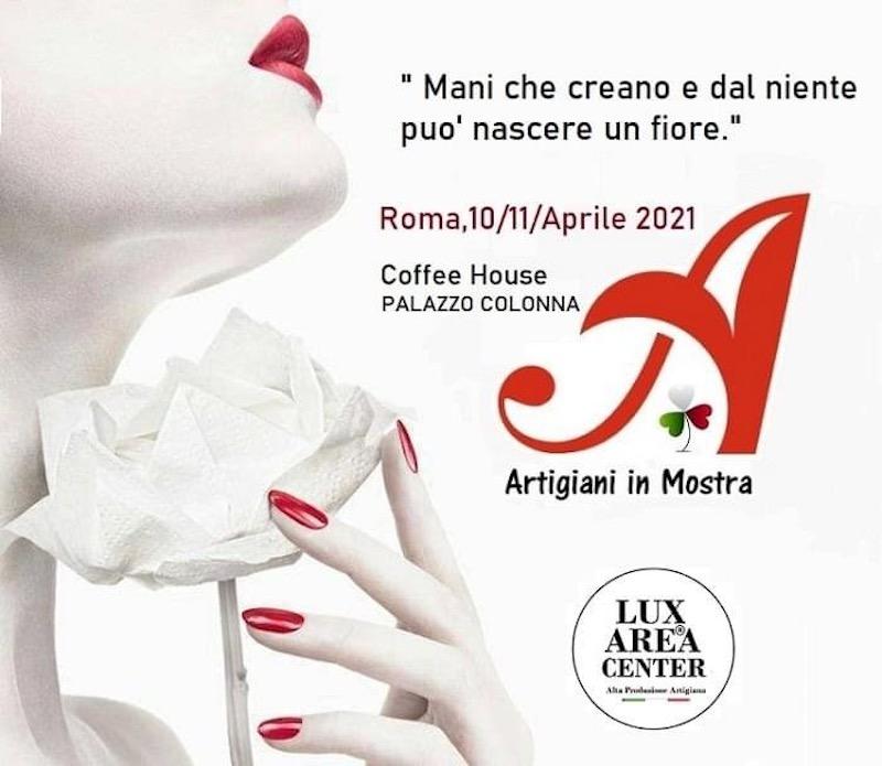 """Lux Area Center – """"Artigiani in mostra"""" nella Coffee House di Palazzo Colonna: il 10 e 11 aprile 2021 lo shopping di alto artigianato"""