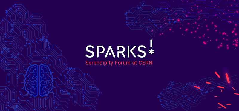 Seeing Sparks!: CERN's first serendipity forum on future intelligence